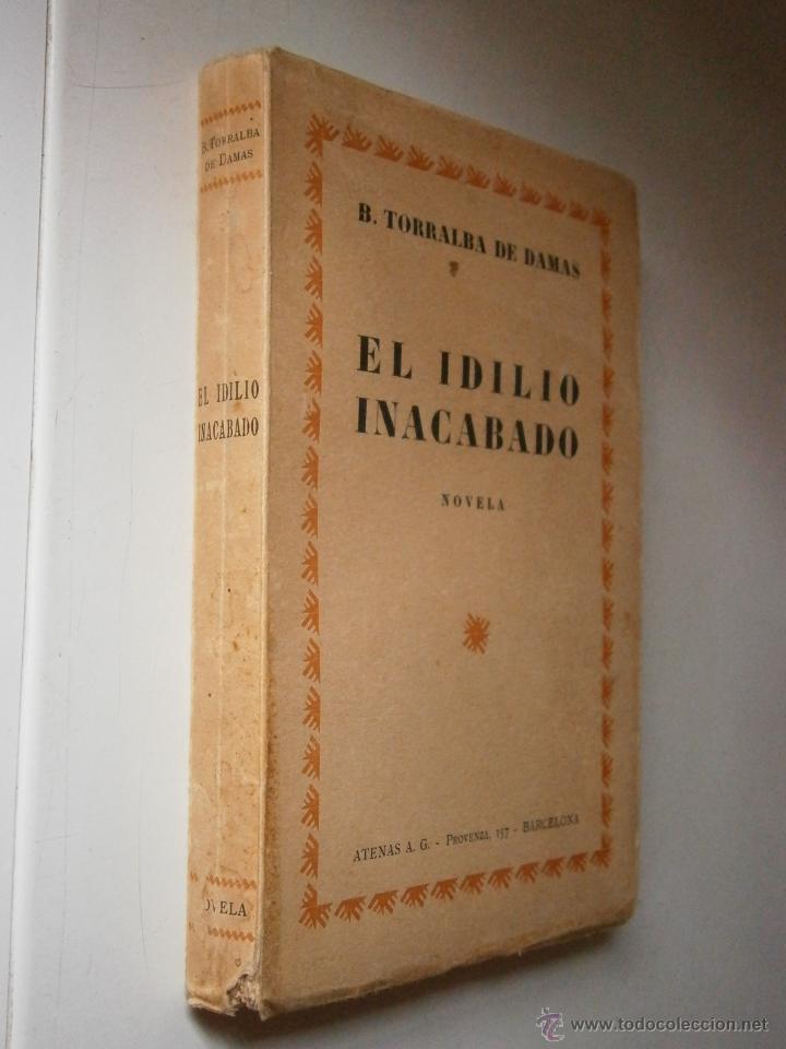 Libros antiguos: EL IDILIO INACABADO TORRALBA DE DAMAS Atenas 1928 - Foto 3 - 46712768