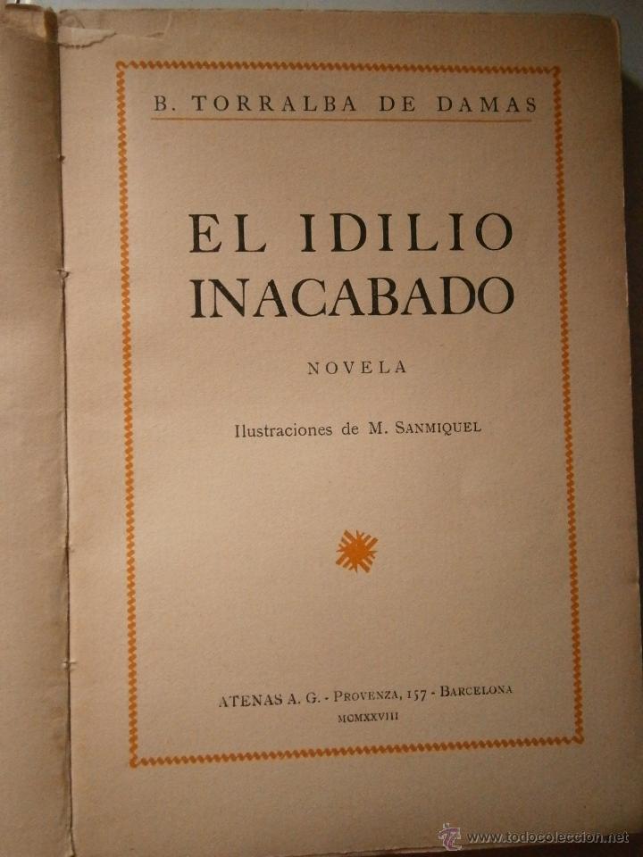 Libros antiguos: EL IDILIO INACABADO TORRALBA DE DAMAS Atenas 1928 - Foto 7 - 46712768