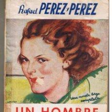 Libros antiguos: LA NOVELA ROSA. Nº 2,. UN HOMBRE CABAL. RAFAEL PEREZ Y PEREZ. EDITORIAL JUVENTUD 1932. (RF.ST/C16). Lote 46998048