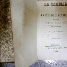 Libros antiguos: LIBRO-LA DAMA DE LAS CAMELIAS- AÑO 1853,1ª EDICION ESPAÑA,DE ALEJANDRO DUMAS,BARCELONA-INVERSION. Lote 47080617