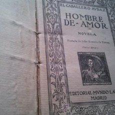 Libros antiguos: EL CABALLERO AUDAZ. HOMBRE DE AMOR. . Lote 47207635