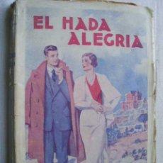 Libros antiguos: EL HADA ALEGRÍA. PÉREZ PÉREZ, RAFAEL. Lote 47278508