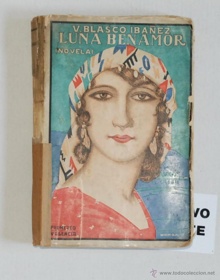 LUNA BENAMOR V.BLASCO IBAÑEZ 48000 EJ. ED.PROMETEO VALENCIA AÑO 1924 (Libros antiguos (hasta 1936), raros y curiosos - Literatura - Narrativa - Novela Romántica)