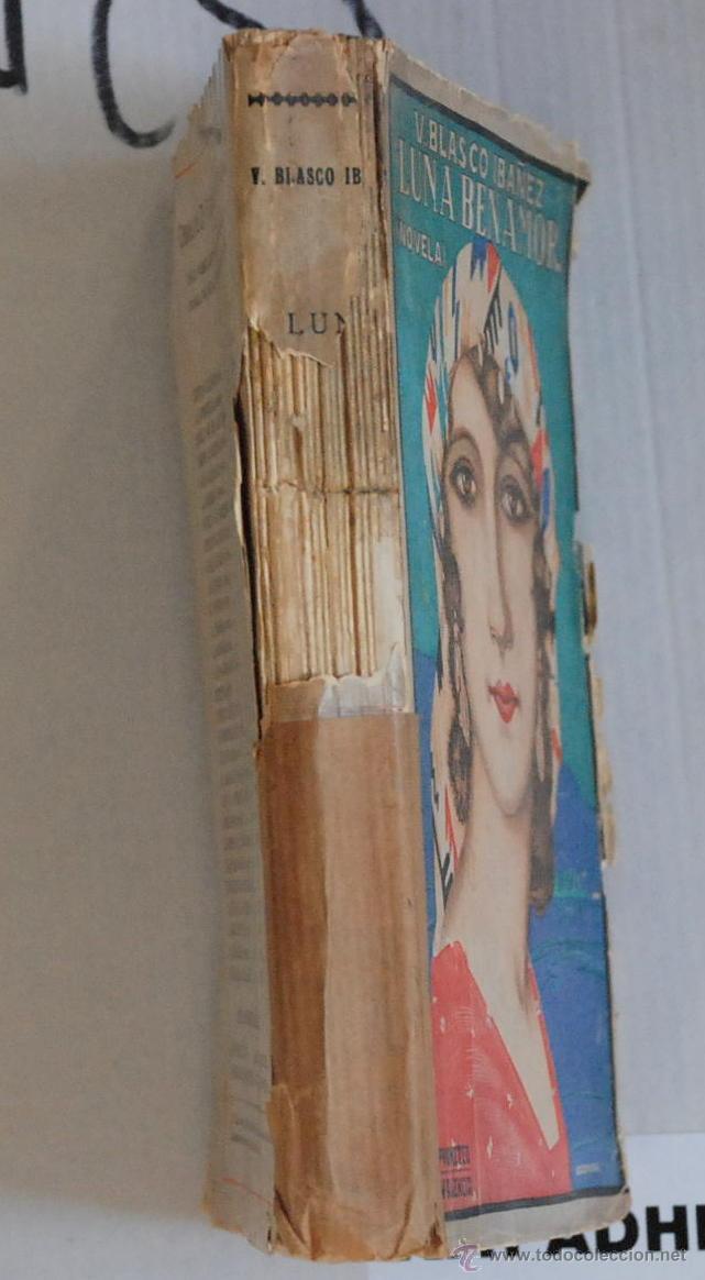 Libros antiguos: LUNA BENAMOR V.BLASCO IBAÑEZ 48000 EJ. ED.PROMETEO VALENCIA AÑO 1924 - Foto 4 - 47350769