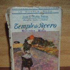 Libros antiguos: TEMPLE DE ACERO - JUAN MUÑOZ PABON - LA NOVELA ROSA - 1ª EDICION 1925 - EDIT, JUVENTUD. Lote 47565857