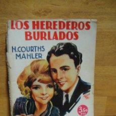 Libros antiguos: LOS HEREDEROS BURLADOS - COURTNS MAHLER - LA NOVELA ROSA ESPECIAL E- 263 - . Lote 47565965