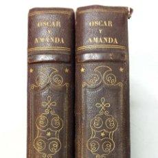 Libros antiguos: OSCAR Y AMANDA. POR REGINA MARIA ROCHE. ESPASA HNOS EDITORES. AÑO 1868. 2 VOLUMENES.VER. Lote 47776528