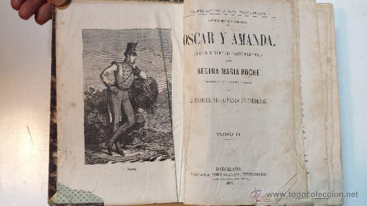 Libros antiguos: OSCAR Y AMANDA. POR REGINA MARIA ROCHE. ESPASA HNOS EDITORES. AÑO 1868. 2 VOLUMENES.VER - Foto 7 - 47776528