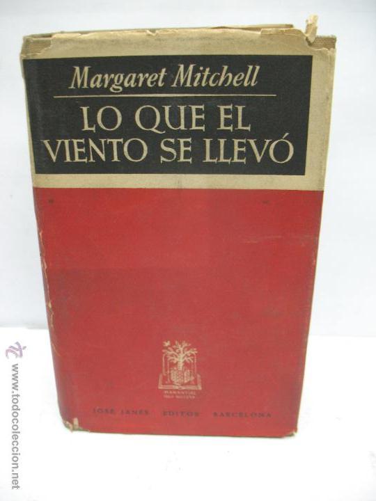 LIBRO LO QUE EL VIENTO SE LLEVÓ MARGARET MITCHELL EDITOR JOSÉ JANÉS BARCELONA (Libros antiguos (hasta 1936), raros y curiosos - Literatura - Narrativa - Novela Romántica)
