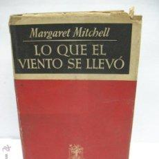 Libros antiguos: LIBRO LO QUE EL VIENTO SE LLEVÓ MARGARET MITCHELL EDITOR JOSÉ JANÉS BARCELONA. Lote 47889298