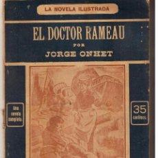 Libros antiguos: LA NOVELA ILUSTRADA. EL DOCTOR RAMEAU. JORGE ONHET. UNA NOVELA COMPLETA. (TTRO5). Lote 48445956