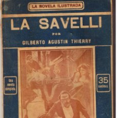 Libros antiguos: LA NOVELA ILUSTRADA. LA SAVELLI. GILBERTO AGUSTÍN THIERRY. UNA NOVELA COMPLETA. (TTRO5). Lote 48446000