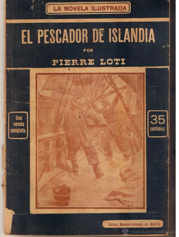 LA NOVELA ILUSTRADA. EL PESCADOR DE ISLANDIA. PIERRE LOTI. UNA NOVELA COMPLETA. (TTRO5) (Libros antiguos (hasta 1936), raros y curiosos - Literatura - Narrativa - Novela Romántica)