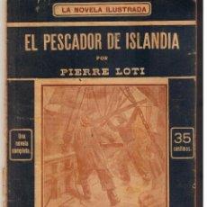Libros antiguos: LA NOVELA ILUSTRADA. EL PESCADOR DE ISLANDIA. PIERRE LOTI. UNA NOVELA COMPLETA. (TTRO5). Lote 48446059