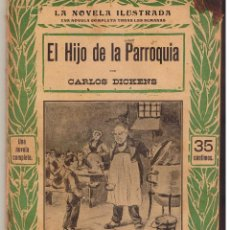 Libros antiguos: LA NOVELA ILUSTRADA. EL HIJO DE LA PARROQUIA. CARLOS DICKENS. UNA NOVELA COMPLETA. (TTRO5). Lote 48446208