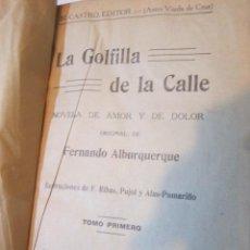 Libros antiguos: - LA GOLFILLA DE LA CALLE - DE FERNANDO ALBURQUERQUE. 16 X 22 CMS.. Lote 48556337