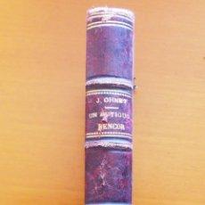 Libros antiguos: UN ANTIGUO RENCOR, DE JORGE OHNET, 1917. Lote 48614812