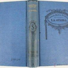 Libros antiguos: L- 604. LA GINESA. CARLOS MARIA OCANTOS. BIBLIOTECA SOPENA N. 2. RAMON SOPENA 1930.. Lote 48807063