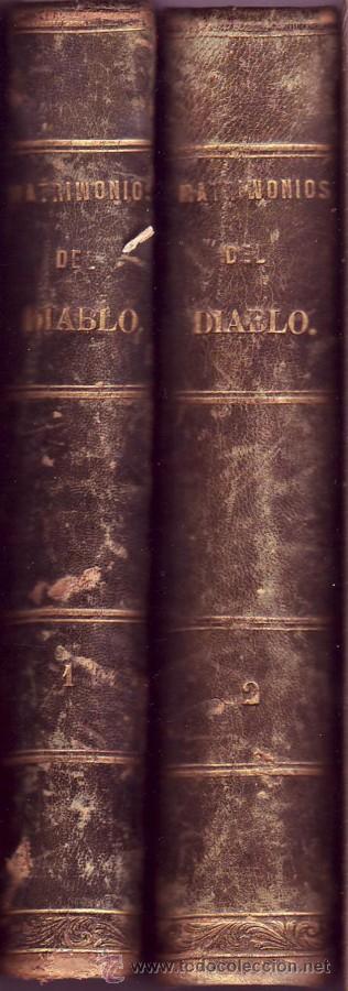 LOS MATRIMONIOS DEL DIABLO. NOVELA DE COSTUMBRES. ENRIQUE PÉREZ ESCRICH. EDITOR MIGUEL GUIJARRO 1867 (Libros antiguos (hasta 1936), raros y curiosos - Literatura - Narrativa - Novela Romántica)