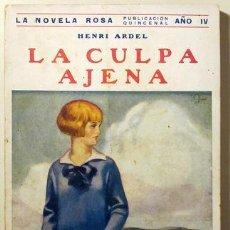 Libros antiguos: ARDEL, HENRI - LA CULPA AJENA - LA NOVELA ROSA 73 - JUVENTUD 1931. Lote 29442803