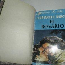 Libros antiguos: EL ROSARIO DE FLORENCIA L. BARCLAY , COLECCION MI LIBRO, EDITORIAL JUVENTUD, AÑOS 40. Lote 49421034