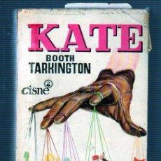 Libros antiguos: KATE. BOOTH TARKINGTON. EDICIONES CISNE.. Lote 49552224