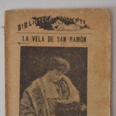Libros antiguos: LA VELA DE SAN RAMON * BIBLIOTECA INOCENTE * NARRACION NATURALISTA ORIGINAL DE UN PADRE DE FAMILIA. Lote 49632540