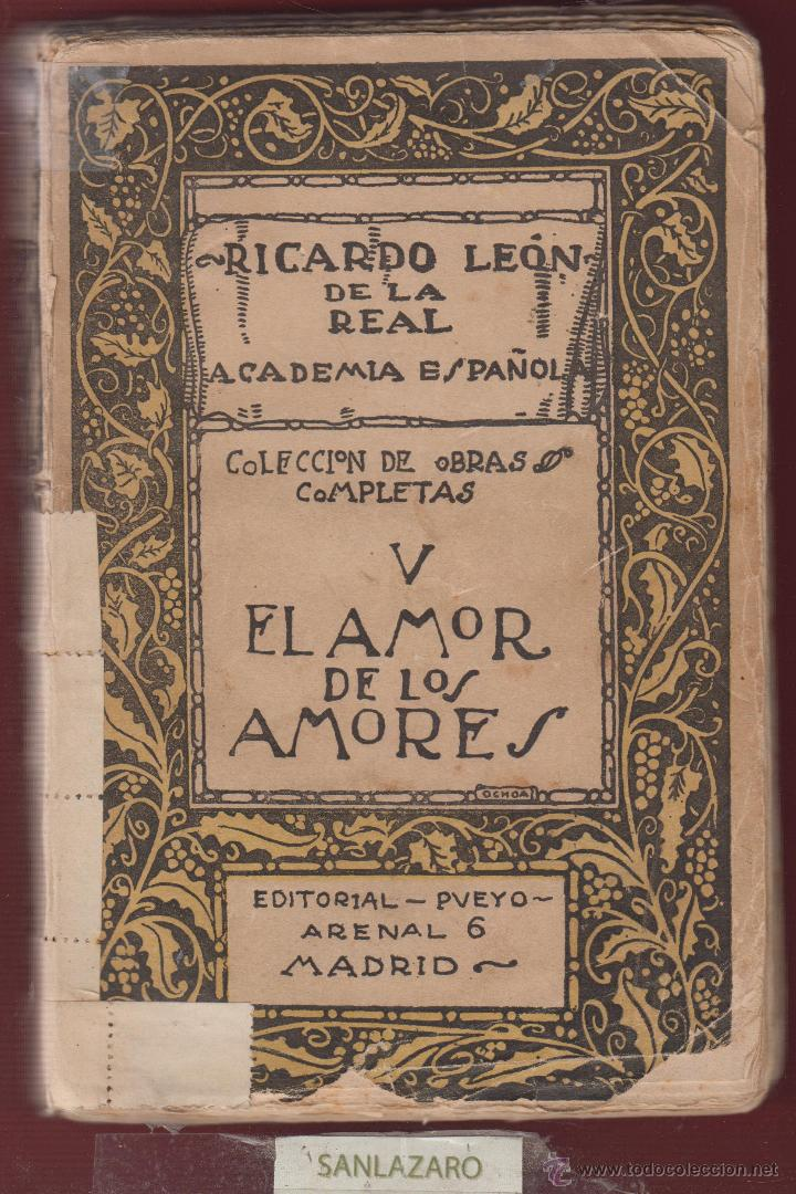EL AMOR DE LOS AMORES-RICARDO LEÓN-1920-EDITORIAL PUEYO-NOVELA-LL603 (Libros antiguos (hasta 1936), raros y curiosos - Literatura - Narrativa - Novela Romántica)