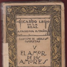 Libros antiguos: EL AMOR DE LOS AMORES-RICARDO LEÓN-1920-EDITORIAL PUEYO-NOVELA-LL603. Lote 49746054