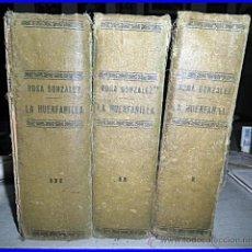 Libros antiguos: RARO: LA HUERFANILLA. 3 GRUESOS TOMOS ILUSTRADOS.. Lote 49989980