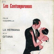 Libros antiguos: FÉLIX CUQUERELLA, LA HERMANA DE LA GITANA, MADRID, LOS CONTEMPORÁNEOS Nº 873, 15-X-1925. Lote 50272768