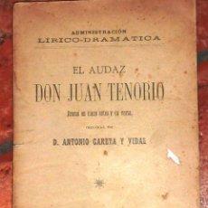 Libros antiguos: EL AUDAZ DON JUAN TENORIO . ANTONIO CARETA . 1897 . ESTRENADA EN BARCELONA Y TARRAGONA. Lote 50276854