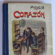 Libros antiguos: EDMONDO DE AMICIS CORAZON - DIARIO DE UN NIÑO. Lote 50410099