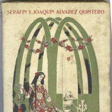 Libros antiguos: FIESTAS DE AMOR Y POESIA DE SERAFIN Y JOAQUIN ALVAREZ QUINTERO- 1911. Lote 50561898