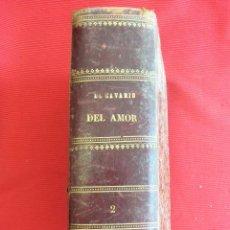Libros antiguos: EL CALVARIO DEL AMOR TOMO II - ANTONIO CONTRERAS . Lote 50816299