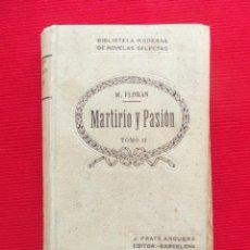Libros antiguos: MARTIRIO Y PASION TOMO II - MARY FLORAN. Lote 50830544