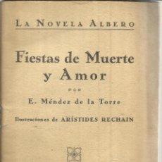 Libros antiguos: FIESTAS DE MUERTE Y AMOR. E. MÉNDEZ DE LA TORRE. LA NOVELA ALBERO. MADRID. Lote 51136723