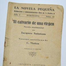 Libros antiguos: LIBRO - EL CALVARIO DE UNA VIRGEN - JACQUES SAINTAM 1926. Lote 51407654