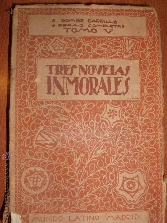TRES NOVELAS INMORALES DE E. GÓMEZ CARRILLO (Libros antiguos (hasta 1936), raros y curiosos - Literatura - Narrativa - Novela Romántica)