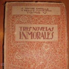 Libros antiguos: TRES NOVELAS INMORALES DE E. GÓMEZ CARRILLO . Lote 52139908