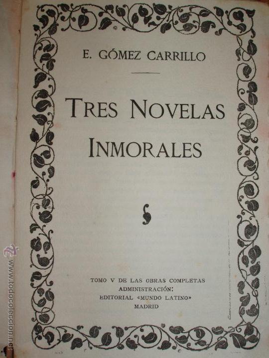 Libros antiguos: TRES NOVELAS INMORALES DE E. GÓMEZ CARRILLO - Foto 2 - 52139908