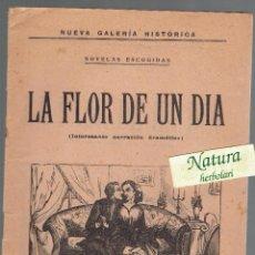 Libros antiguos: LA FLOR DE UN DIA. NUEVA GALERIA HISTÓRICA. LA FLECA. REUS.. Lote 52599903