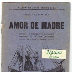 Libros antiguos: AMOR DE MADRE. LA FLECA REUS. DEFECTUOSO.. Lote 52600443