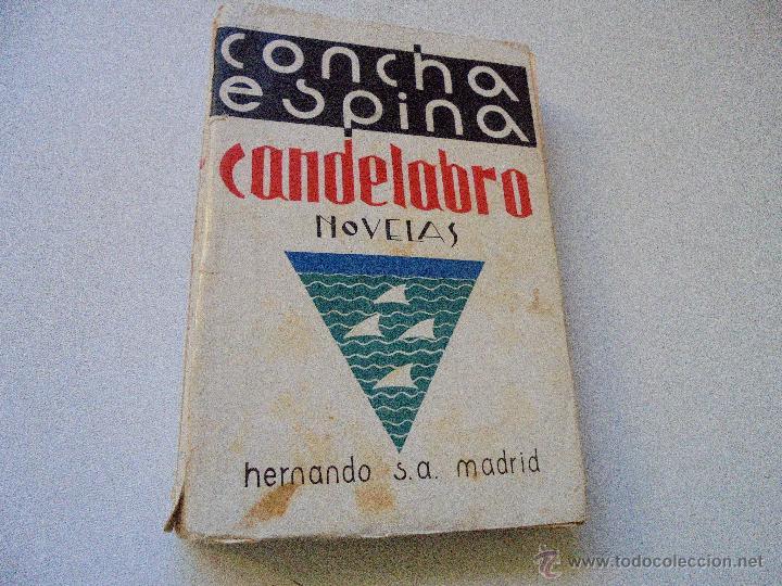 CANDELABRO, NOVELA-CONCHA ESPINA-1933-LIBRERÍA Y CASA EDITORIAL HERNÁNDO- (Libros antiguos (hasta 1936), raros y curiosos - Literatura - Narrativa - Novela Romántica)