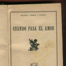 Libros antiguos: CUANDO PASA EL AMOR RAFAEL PÉREZ Y PÉREZ 1ª EDI 1935 Nº EXTRAORDINARIO LA NOVELA ROSA 158 PAG LL747. Lote 52976934