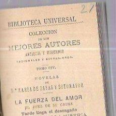 Libros antiguos: LA FUERZA DEL AMOR, EL JUEZ DE SU CASA,... COLECCIÓN DE LOS MEJORES AUTORES. TOMO CIV. MADRID, 1885.. Lote 53253263