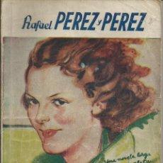 Libros antiguos: LA NOVELA ROSA. Nº 2,. UN HOMBRE CABAL. RAFAEL PEREZ Y PEREZ. JUVENTUD 1932. SAN SEBASTIAN. LONGORIA. Lote 53985378