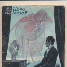 Libros antiguos: EL LIBRO DE TODOS Nº 11. EL ADIOS DE SCHUBERT POR VICENTE BLASCO IBÁÑEZ. AÑO 1928.. Lote 54097320