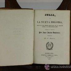 Libros antiguos: 5898 - JULIA O LA NUEVA HELOISA. JUAN JACOBO ROUSSEAU. IMP. DE OLIVA. 1836.. Lote 54641791