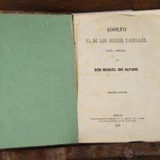 Libros antiguos: 6956 - ADOLFO EL DE LOS NEGROS CABELLOS. M. IBO ALFARO. EST. M. IBO ALFARO. 1862.. Lote 52169387